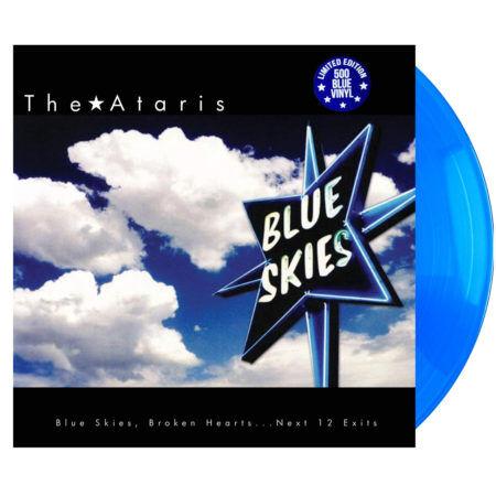 THE ATARIS Blue Skies Broken Hearts...next 12 Exits Blue Vinyl